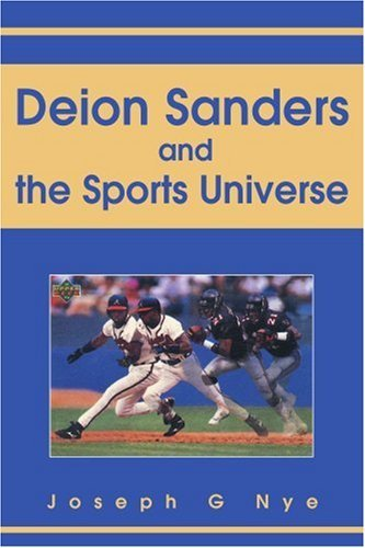 Joseph G. Nye Deion Sanders And The Sports Universe