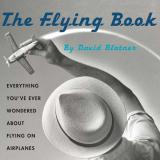 David Blatner Flying Book The Everything You've Ever Wondered About Flying On A
