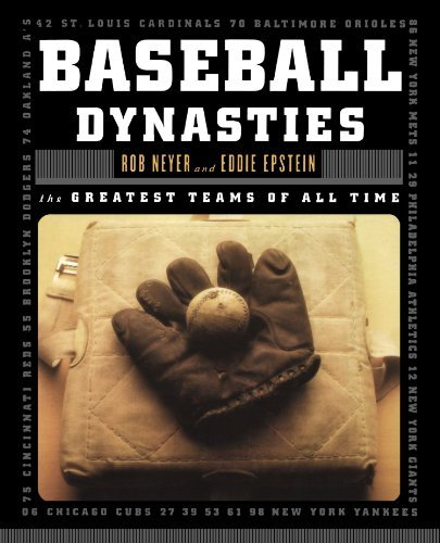 Rob Neyer Baseball Dynasties The Greatest Teams Of All Time