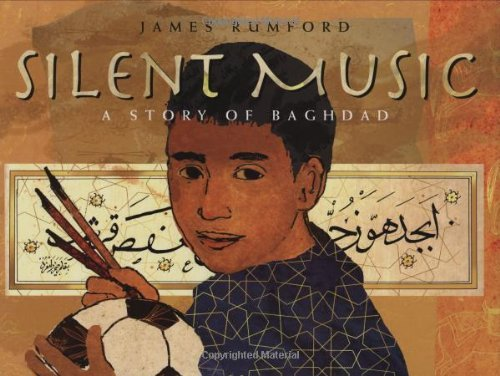 James Rumford Silent Music A Story Of Baghdad