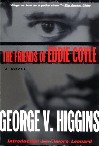 George V. Higgins Friends Of Eddie Coyle The