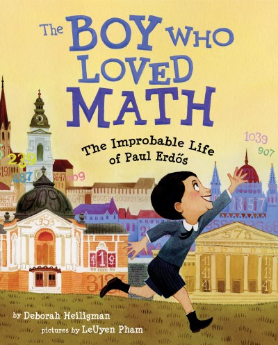 Deborah Heiligman The Boy Who Loved Math The Improbable Life Of Paul Erdos