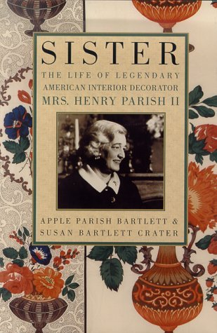 Apple Parish Bartlett & Susan Bartlett Crater Sister The Life Of Legendary Interior Decorator Mrs. Henry Parish Ii