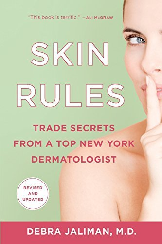 Debra Md Jaliman Skin Rules Trade Secrets From A Top New York Dermatologist Revised Update