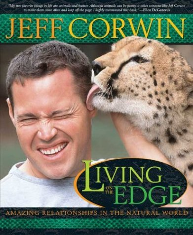 Jeff Corwin Living On The Edge Amazing Relationships In The Natural World