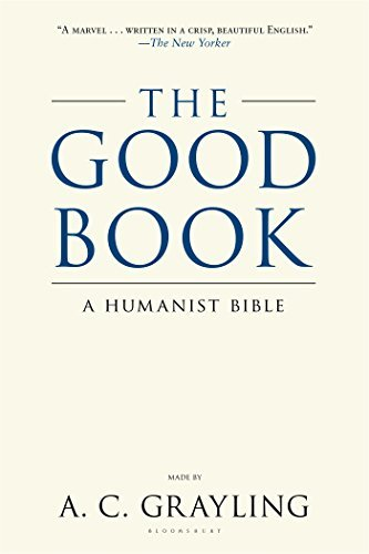 A. C. Grayling The Good Book A Humanist Bible