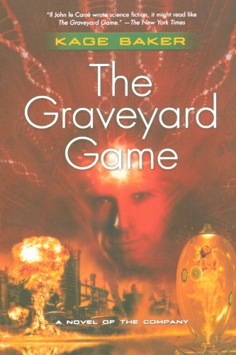 Kage Baker The Graveyard Game A Novel Of The Company