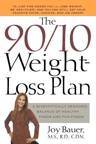 Joy Bauer The 90 10 Weight Loss Plan A Scientifically Desinged Balance Of Healthy Food