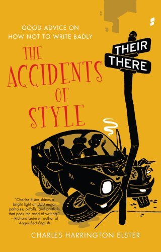 Charles Harrington Elster The Accidents Of Style Good Advice On How Not To Write Badly
