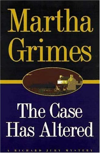 Martha Grimes Case Has Altered (richard Jury Mysteries)