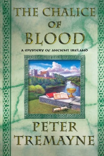 Peter Tremayne The Chalice Of Blood A Mystery Of Ancient Ireland
