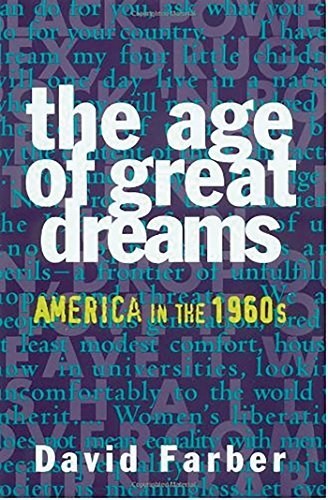 David Farber Age Of Great Dreams The America In The 1960s
