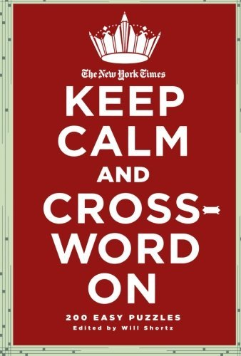 The New York Times The New York Times Keep Calm And Crossword On 200 Easy Puzzles