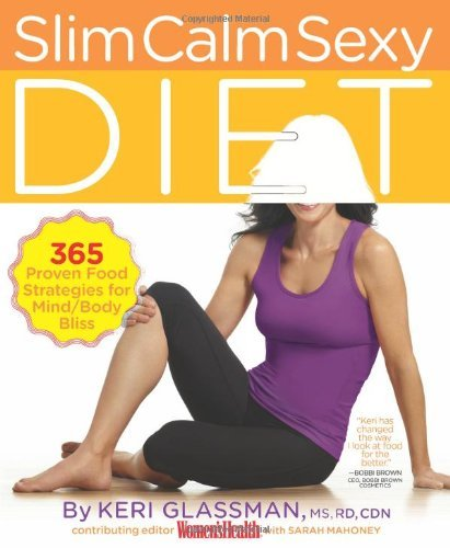 Keri Glassman Slim Calm Sexy Diet 365 Proven Food Strategies For Mind Body Bliss