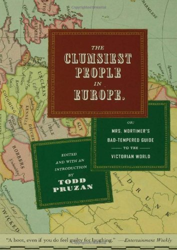 Todd Pruzan The Clumsiest People In Europe Or Mrs. Mortimer's Bad Tempered Guide To The Vic