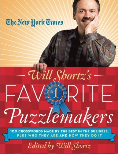 Will Shortz The New York Times Will Shortz's Favorite Puzzlema 100 Crosswords Made By The Best In The Business;