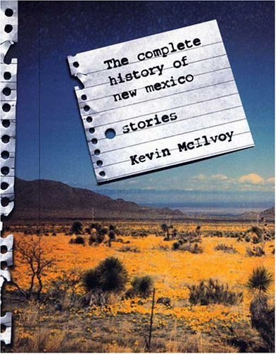 Kevin Mcilvoy The Complete History Of New Mexico Stories