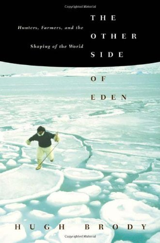 Hugh Brody The Other Side Of Eden Hunters Farmers And The Shaping Of The World