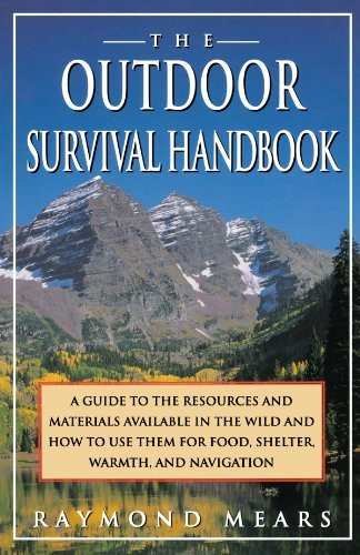 Raymond Mears The Outdoor Survival Handbook A Guide To The Resources & Material Available In Us