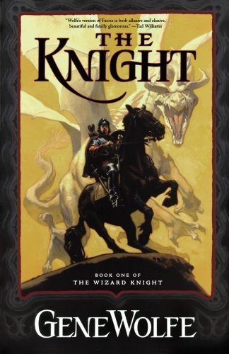 Gene Wolfe The Knight