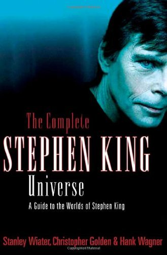 Stanley Wiater The Complete Stephen King Universe A Guide To The Worlds Of Stephen King Revised & Updat