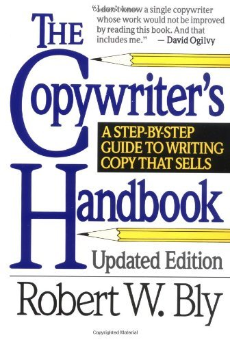 Robert W. Bly The Copywriter's Handbook A Step By Step Guide To