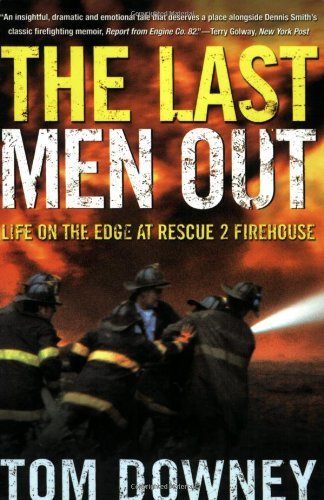 Tom Downey The Last Men Out Life On The Edge At Rescue 2 Firehouse