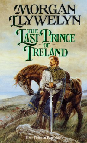 Morgan Llywelyn The Last Prince Of Ireland