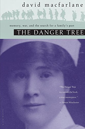 David Macfarlane The Danger Tree Memory War And The Search For A Family's Past