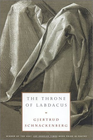 Gjertrud Schnackenberg The Throne Of Labdacus A Poem