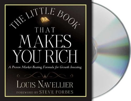 Louis Navellier Little Book That Makes You Rich The A Proven Market Beating Formula For Growth Invest