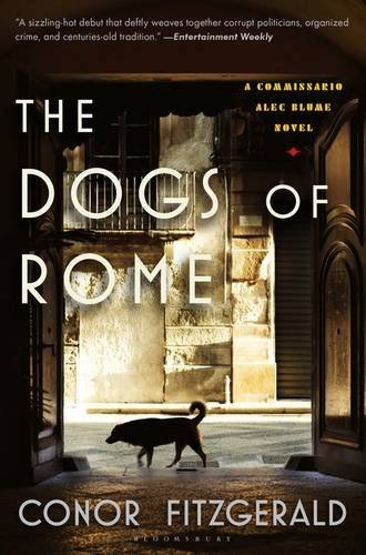 Conor Fitzgerald The Dogs Of Rome A Commissario Alec Blume Novel