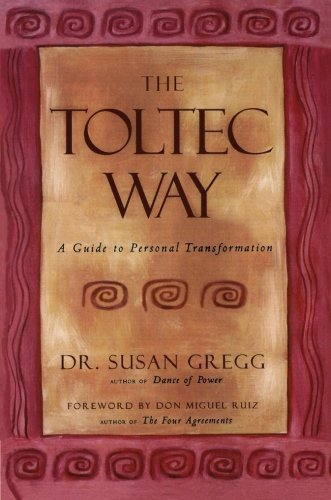 Susan Gregg The Toltec Way A Guide To Personal Transformation