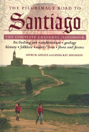 David M. Gitlitz The Pilgrimage Road To Santiago The Complete Cultural Handbook