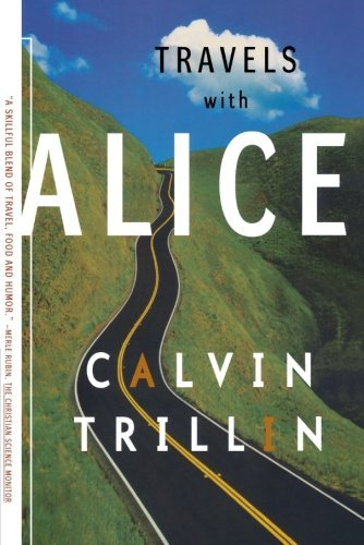 Calvin Trillin Travels With Alice