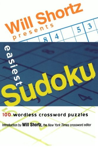 Will Shortz Will Shortz Presents Easiest Sudoku 100 Wordless Crossword Puzzles