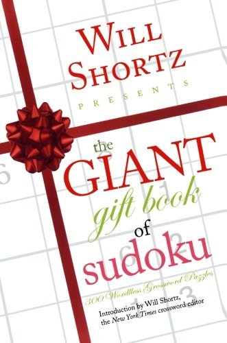 Will Shortz Will Shortz Presents The Giant Gift Book Of Sudoku 300 Wordless Crossword Puzzles
