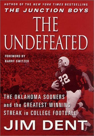 Jim Dent Undefeated The The Oklahoma Sooners And The Greatest Winning Str