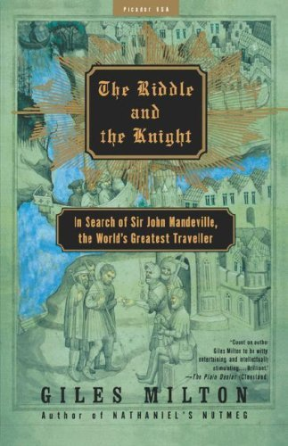 Giles Milton The Riddle And The Knight In Search Of Sir John Mandeville The World's Gre