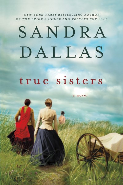 Sandra Dallas True Sisters