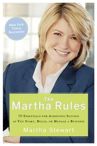 Martha Stewart Living Martha Rules 10 Essentials For Achieving Succ