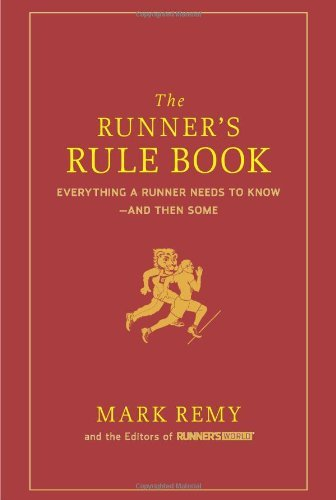 Mark Remy The Runner's Rule Book Everything A Runner Needs To Know And Then Some