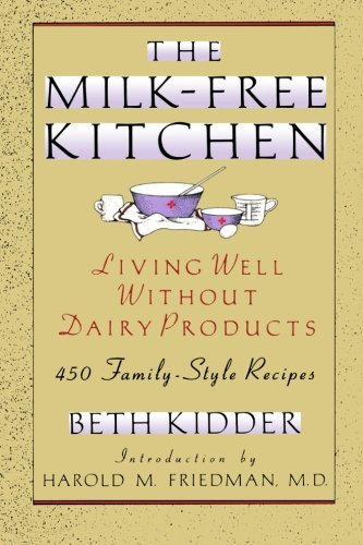 Beth Kidder The Milk Free Kitchen Living Well Without Dairy Products