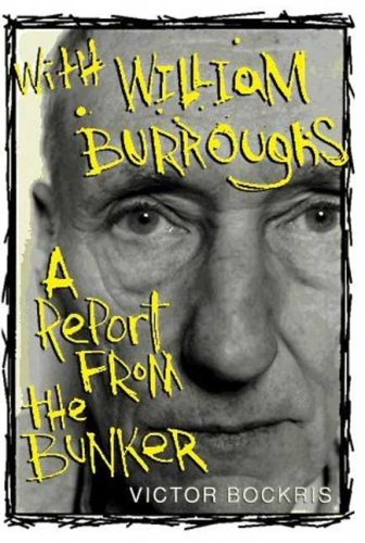 Victor Bockris With William Burroughs A Report From The Bunker Revised
