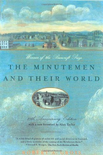 Robert A. Gross The Minutemen And Their World 0025 Edition;twenty Fifth An