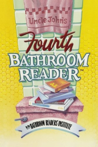 Bathroom Readers' Institute Uncle John's Fourth Bathroom Reader