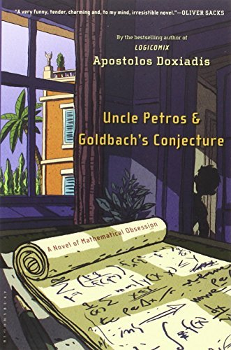 Apostolos Doxiadis Uncle Petros And Goldbach's Conjecture A Novel Of Mathematical Obsession