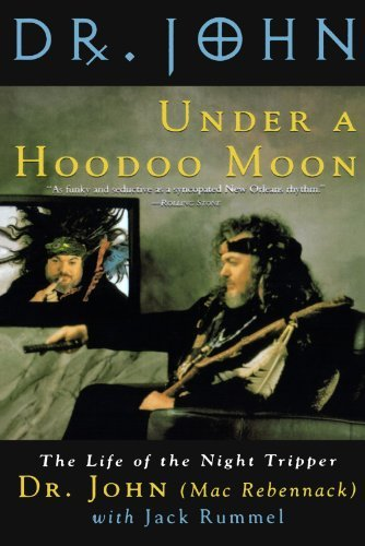 Mac Rebennack Under A Hoodoo Moon The Life Of The Night Tripper