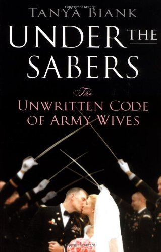 Tanya Biank Under The Sabers The Unwritten Code Of Army Wives