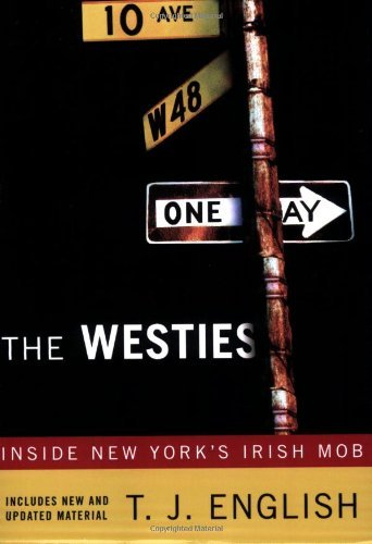 T. J. English The Westies Inside New York's Irish Mob
